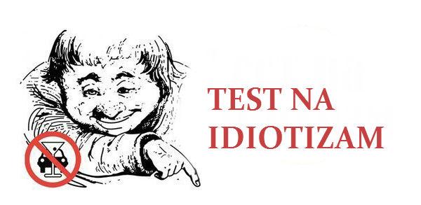 Test na idiotizam.