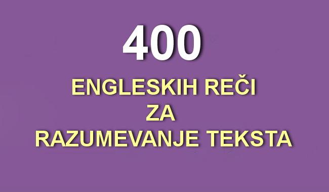 400 engleskih reči, koje će biti dovoljne za razumevanje 75% teksta.
