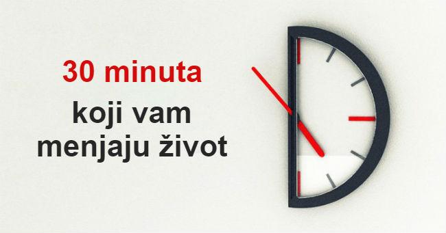 Samo 30 minuta na dan promeniće vam život